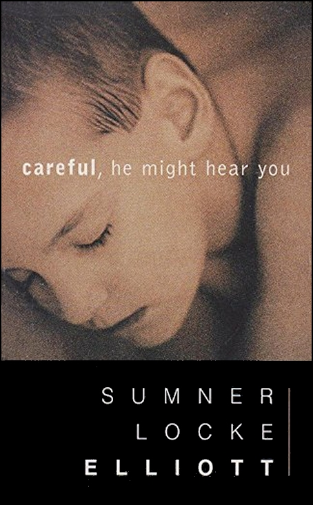 in search for personal identity in careful he might hear you by sumner locke elliot Sumner lock elliot's novel careful he might hear you introduces to the reader part of the journey made by a six-year old boy named ps, on his way to adulthood it illustrates also the notion that growing up is a multifaceted activity, requiring not only a physical maturation.
